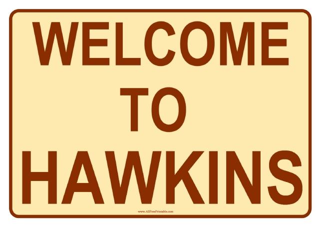 Free Printable Welcome to Hawkins Sign