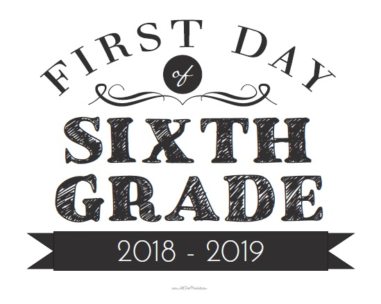 Free Printable First Day of Sixth Grade Sign