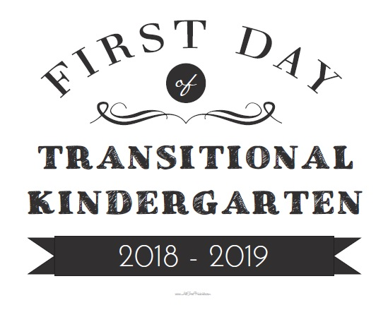 Free Printable First Day of Transitional Kindergarten Sign
