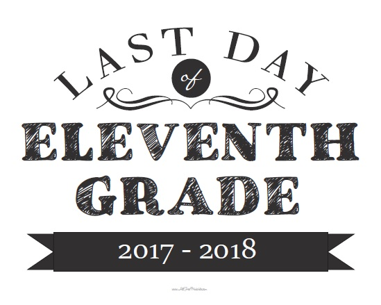 Free Printable Last Day of Eleventh Grade Sign
