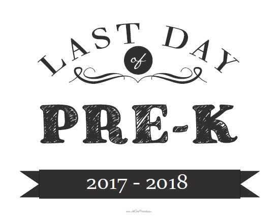 Free Printable Last Day of Pre-K Sign