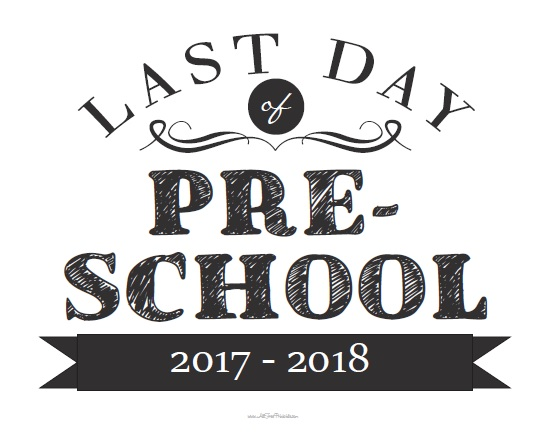 picture about Last Day of Preschool Sign Printable referred to as Past Working day of Preschool Indicator - Free of charge Printable