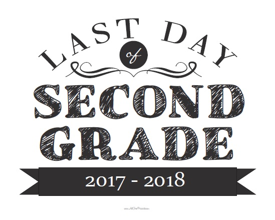 Free Printable Last Day of Second Grade Sign