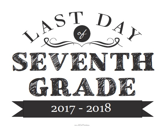 Free Printable Last Day of Seventh Grade Sign