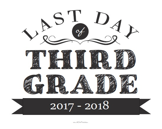 Free Printable Last Day of Third Grade Sign