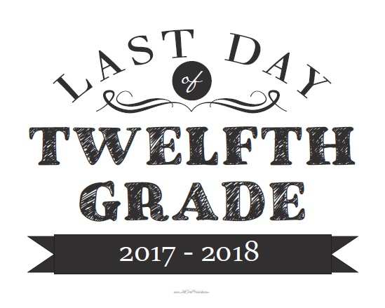 Free Printable Last Day of Twelfth Grade Sign