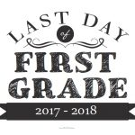 Last Day of First Grade Sign