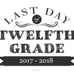 Last Day of Twelfth Grade Sign